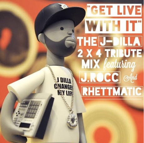 Get Live With It The J - Dilla 2x4 Tribute Mix mixed by J.Rocc,Rhettmatic from Beat Junkies(DOWNLOAD)