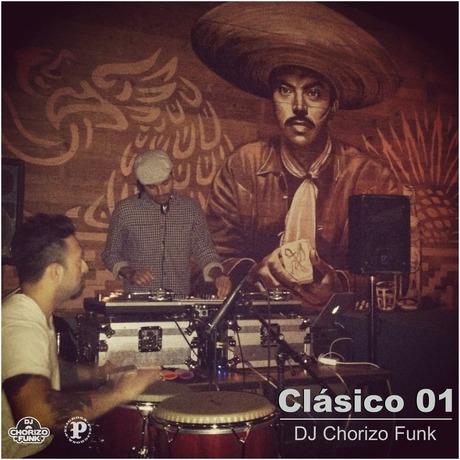 Clasico volume 01 mixed by DJ Chorizo Funk(DOWNLOAD)