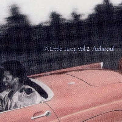 A Little Juicy vol.2 mixed by udasoul(DOWNLOAD)