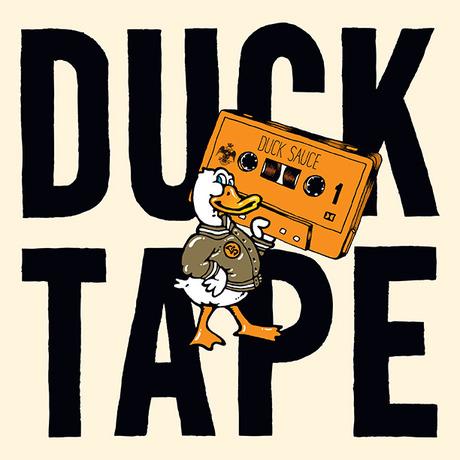 MIX DOWNLOAD: Duck Sauce Presents Duck Tape