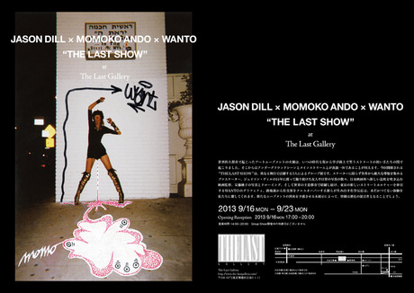 """JASON DILL × MOMOKO ANDO × WANTO"""" THE LAST SHOW"""