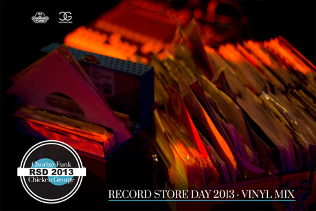 Record Store Day 2013 Vinyl Mix mixed by DJ Chorizo Funk & Chicken George(DOWNLOAD)