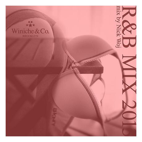MIX DOWNLOAD: Winiche & Co R&B MIX 2013