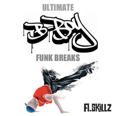 MIX DOWNLOAD: Ultimate B-Boy Funk Breaks 2002 mixed by A.Skillz