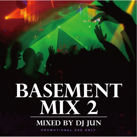 BASEMENT MIX 2 mixed by DJ JUN (DOWNLOAD)