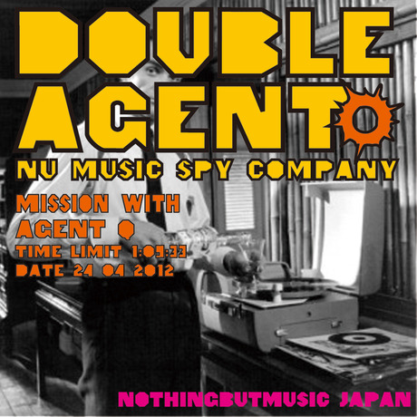 DOUBLE AGENT mixed by NOTHING BUT(DOWNLOAD)