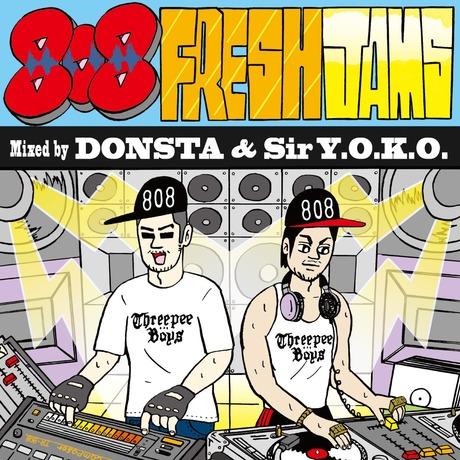 8/08 本日発売! 808 Fresh Jams - Mixed By DONSTA & Sir Y.O.K.O.