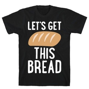 3600-black-z1-t-let-rsquo-s-get-this-bread