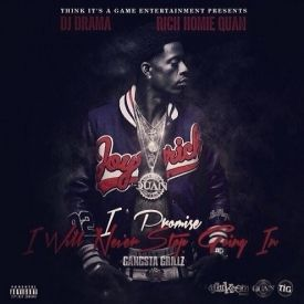 【Mixtape】Rich Homie Quan - I Promise I Will Never Stop Going In