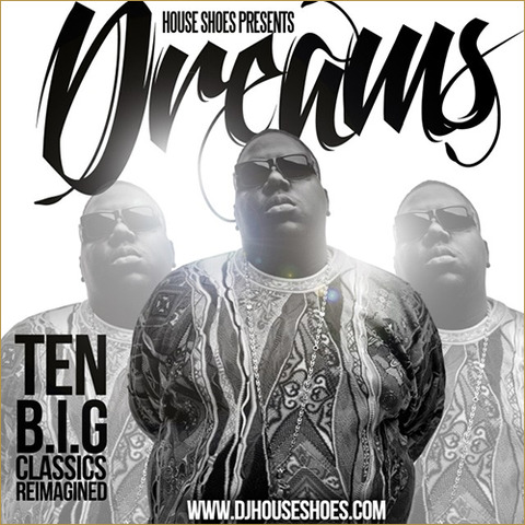 【Mixtape】House Shoes - Dreams B.I.G. Re:imagined