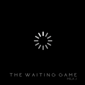 【R&B】Mila J - The Waiting Game