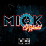 【Mixtape】Mick, Mulatto Patriot, Fe Raw, Chavis Chandler, iLL Chris, William Wilson
