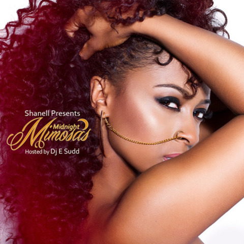 【Mixtape】Shanell - Midnight Mimosas