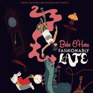 【Mixtape】Bebe O'Hare - Fashionably Late