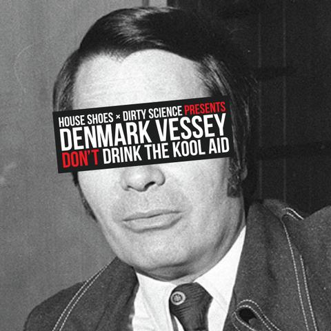 【Mixtape】Denmark Vessey - Don't Drink The Kool Aid