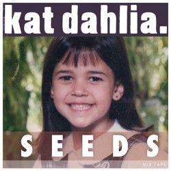 【FreeEP】Kat Dahlia - Seeds