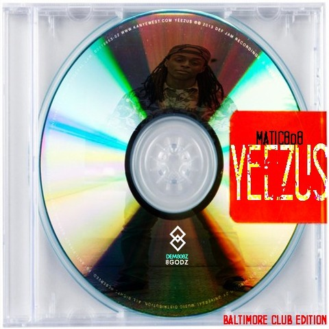 【FreeEP】Matic808 - Kanye West / Yeezus (Baltimore Club Edition)