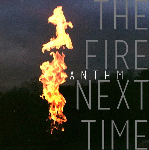 【Bandcamp】ANTHM - The Fire Next Time