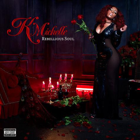 【Album】K. Michelle - Rebellious Soul