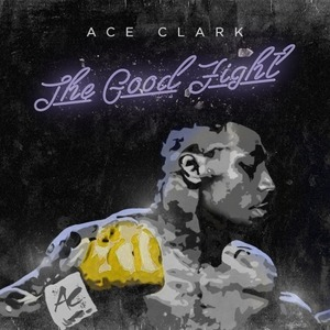 【HipHop】Ace Clark - The Good Fight