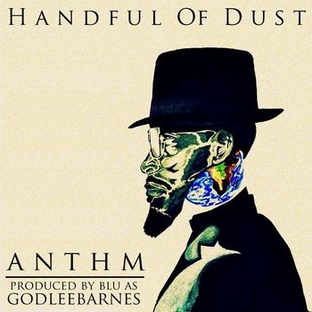 【Bandcamp】ANTHM - Handful Of Dust