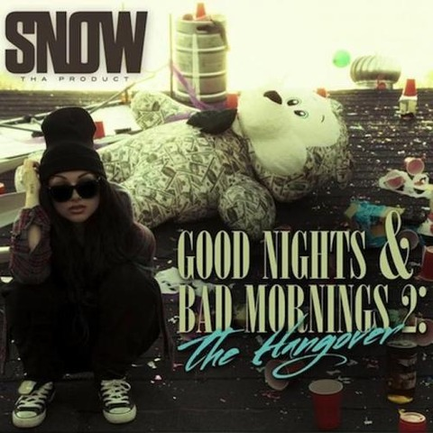 【Mixtape】Snow The Product - Good Nights & Bad Mornings 2 : The Hangover