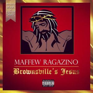 【Mixtape】Maffew Ragazino - Brownsbille's Jesus