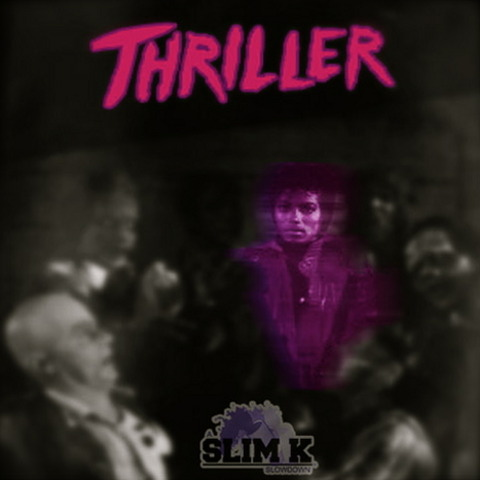 【Mixtape】DJ Slim K / Michael Jackson - Thriller (Chopped Not Slopped)