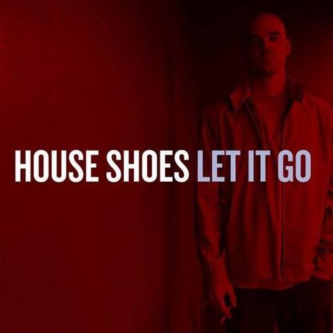 【Album】House Shoes - Let It Go