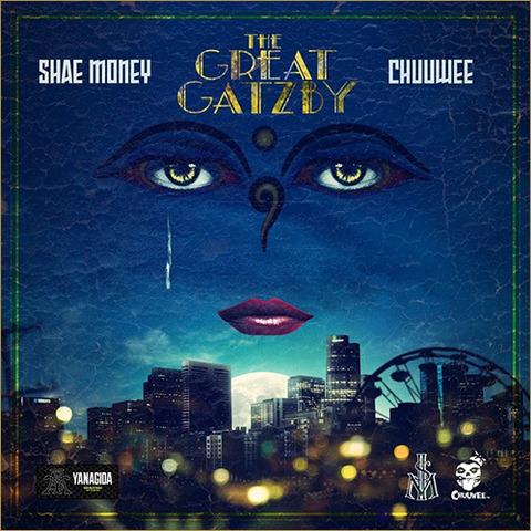【Mixtape】Chuuwee & Shae Money - The Great GatZby