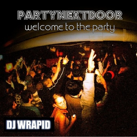 【Mixtape】Party Next Door - Welcome To The Party