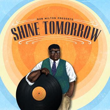 【Bandcamp】Rob Milton - Shine Tomorrow