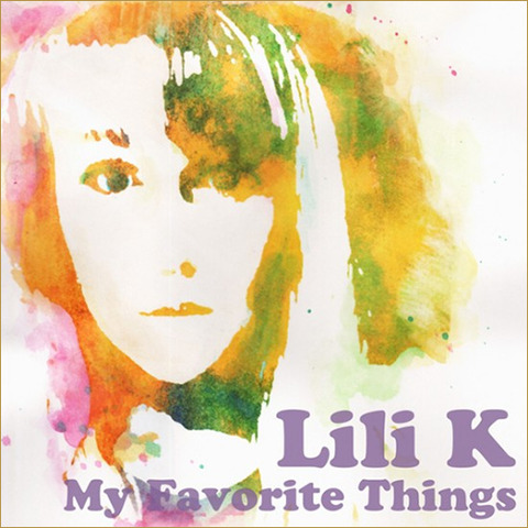 【FreeEP】Lili K - My Favorite Things