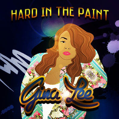 【FreeEP】Gina Lee - Hard In The Paint EP