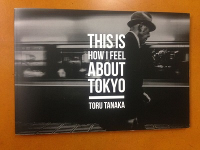 TORU TANAKA写真集『THIS IS HOW I FEEL ABOUT TOKYO』