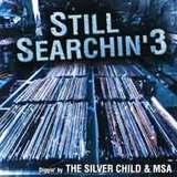 STILL SEARCHIN 3