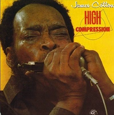 James Cotton- High Compression ( Full Album)