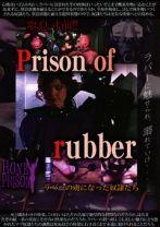 ラバーの虜になった奴隷たち Prison of rubber