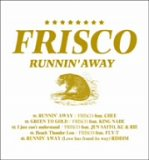 FRISCO-RUNNIN'AWAY