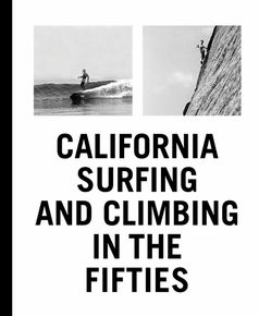 california-surfing-and-climbing-in-the-fifties