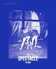 Waterfall Magazine The Spectacle of Now