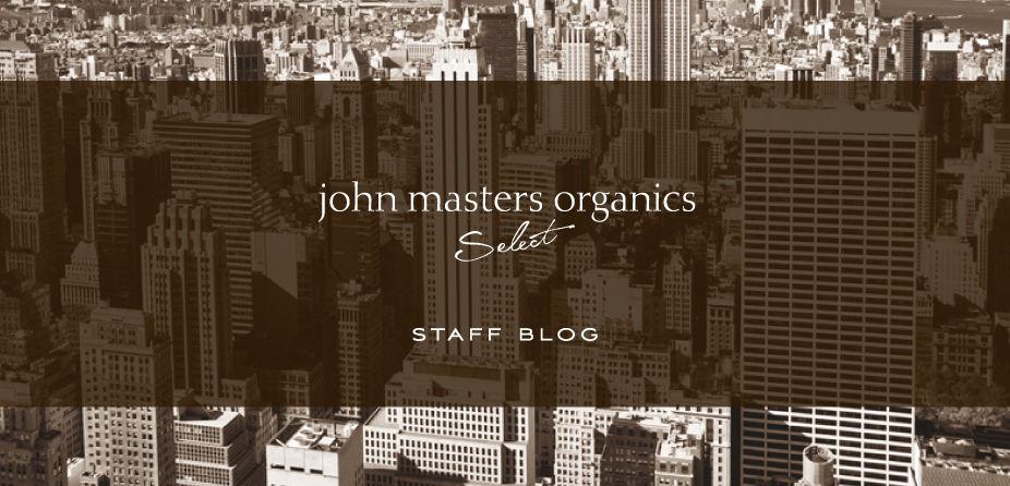 ジョンマスターオーガニックセレクト スタッフブログ