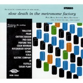 slow death in the metronome factory