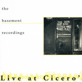 The Basement Recordings- Live At Cicero's