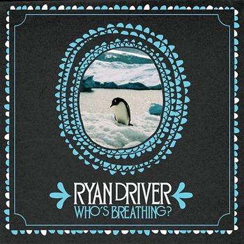 RyanDriverWhosBreathing