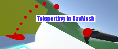 VRTK_TeleportingInNavMesh