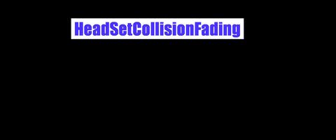 VRTK_HeadsetCollisionFading
