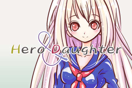 windows用ゲーム 「Hero and Daughter」 - (HaD)