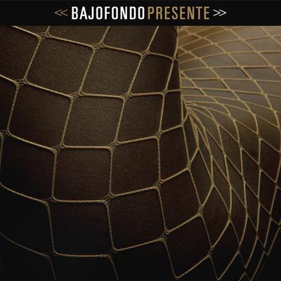 bajofondo_presente