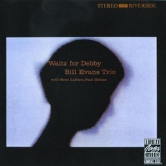 ~Waltz for Debby ~ Bill Evans Torio